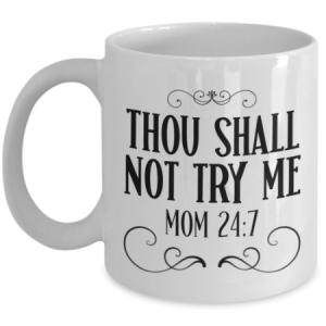 thou-shall-not-try-me-mug
