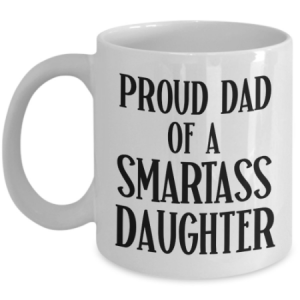 proud-dad-of-a-smartass-daughter-mug