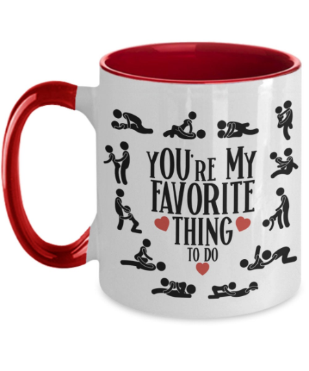 youre -my-favorite-thing-to-do-cup
