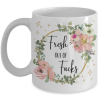 fresh-out-of-fucks-mug