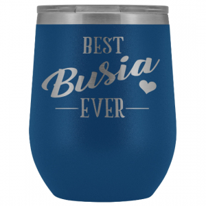 best-busia-ever-engraved-wine-tumbler