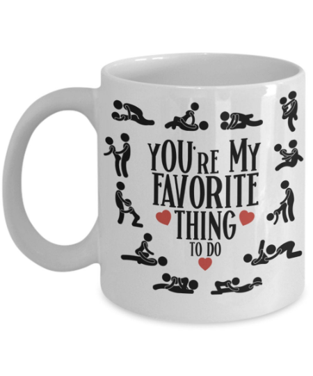 youre -my-favorite-thing-to-do-mug