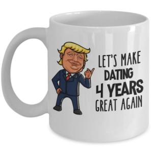lets-make-dating-4-years-great-again-mug