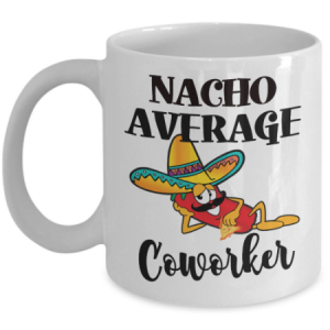 nacho-average-coworker-mug