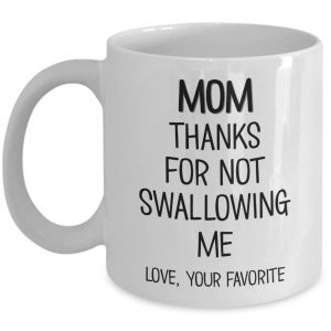 mom-thanks-for-not-swallowing-me-mug