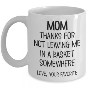 mom-thanks-for-not-leaving-me-mug