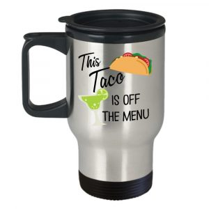 this-taco-is-off-the-menu-travel-mug