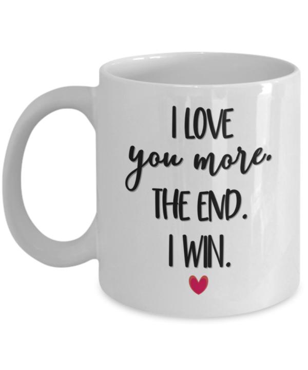 i-love-you-more-the-end-i-win-mug