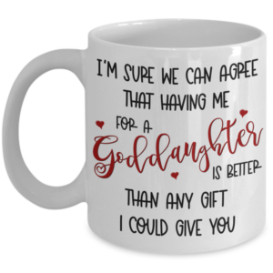 goddaughter-better-gift-coffee-mug