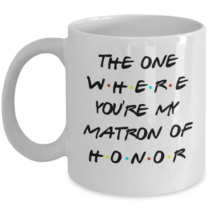 matron-of-honor-friends-mug