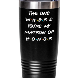 matron-of-honor-friends-tumbler
