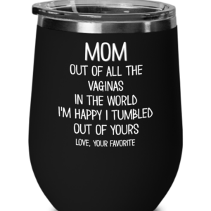mom-out-of-all-the-vaginas-wine-tumbler