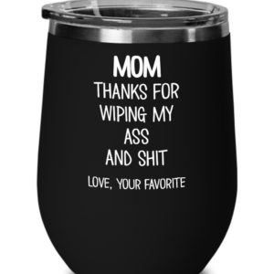 wiping-my-ass-and-shit-wine-tumbler