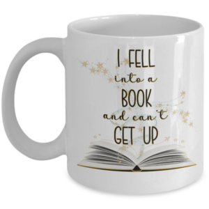 i-fell-into-a-book-and-cant-get-up-mug