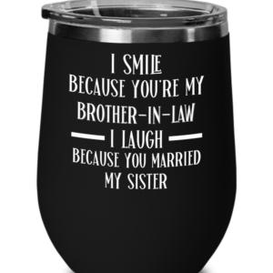 i-smile-because-youre-my-brother-in-law-wine-tumbler
