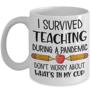 I-Survived-Teaching-During-A-Pandemic-Coffee-Mug
