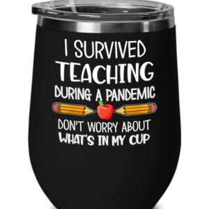 I-Survived-Teaching-During-A-Pandemic-Wine-Tumbler