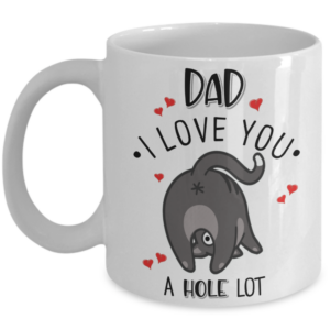 dad-i-love-you-a-hole-lot-cat-butt-mug