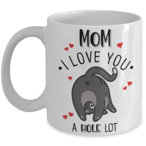 mom-i-love-you-a-hole-lot-cat-butt-mug