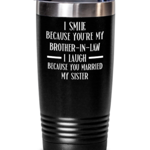 i-smile-because-youre-my-brother-in-law-tumbler