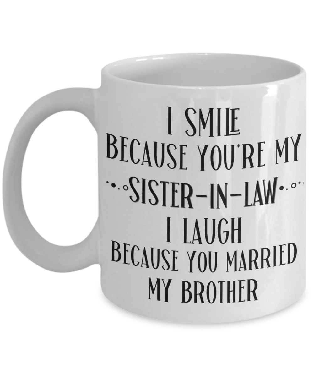 i-smile-because-you-are-my-sistert-in-law