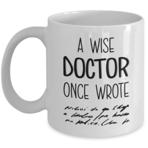 a-wise-doctor-once-wrote-mug