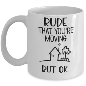rude-that-youre-moving-mug