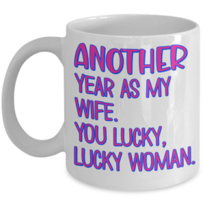 another-year-as-my-wife-mug