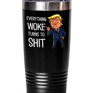 everything-woke-turns-to-shit-tumbler